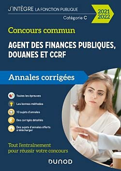 Concours commun agent des finances publiques, douanes et CCRF : annales corrigées 2021-2022