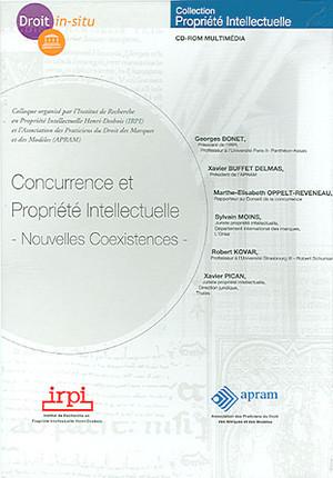 Concurrence et propriété intellectuelle : nouvelles coexistences (coffret 1 CD-Rom)