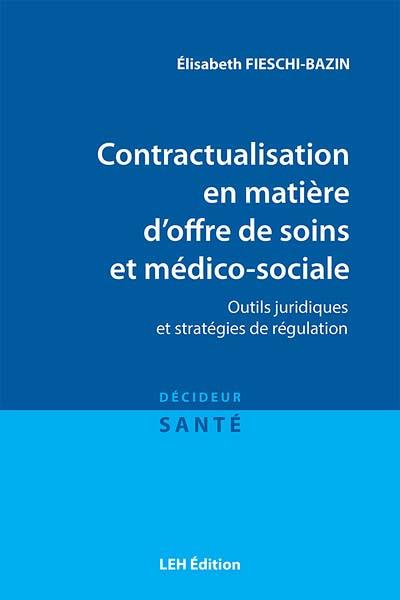Contractualisation en matière d'offre de soins et médico-sociale