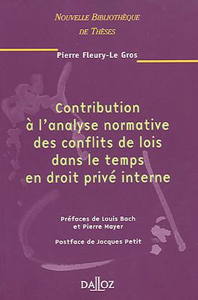 Contribution à l'analyse normative des conflits de lois dans le temps en droit privé interne
