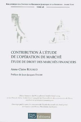 Contribution à l'étude de l'opération de marché : étude de droit des marchés financiers