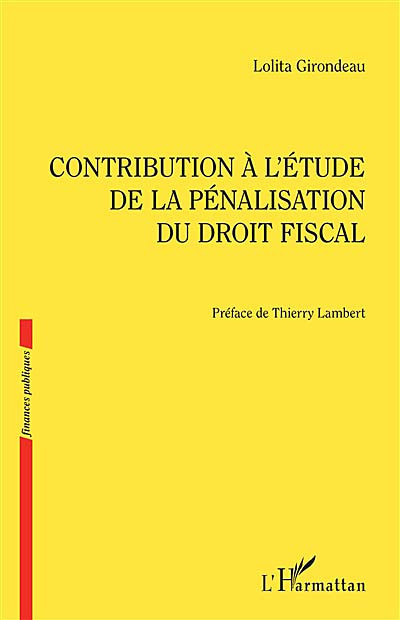 Contribution à l'étude de la pénalisation du droit fiscal