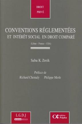 Conventions réglementées et interêt social en droit comparé (Liban-France-USA)