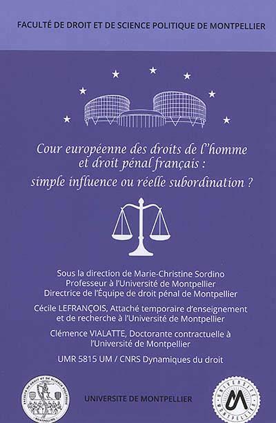 Cour européenne des droits de l'homme et droit pénal français : simple influence ou réelle subordination ?