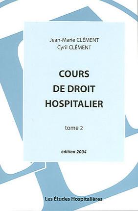 Cours de droit hospitalier - Edition 2004