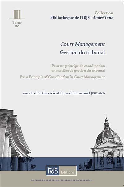 Court management - Gestion du tribunal