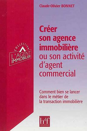 Créer son agence immobilière ou son activité d'agent commercial