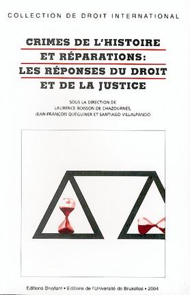 Crimes de l'histoire et réparations : les réponses du droit et de la justice
