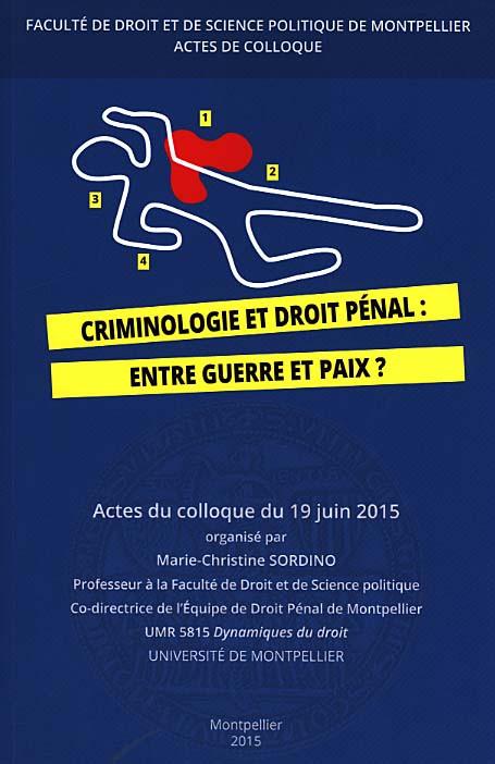 Criminologie et droit pénal : entre guerre et paix ?