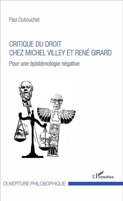 Critique du droit chez Michel Villey et René Girard
