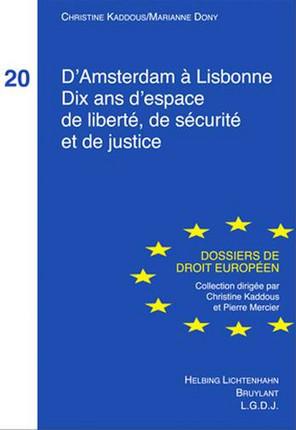 D'Amsterdam à LisbonneDix ans d'espace de liberté, de sécurité et de justice