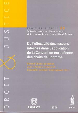 De l'effectivité des recours internes dans l'application de la Convention européenne des droits de l'homme