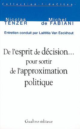 De l'esprit de décision pour sortir de l'approximation politique