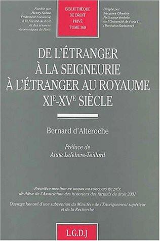 De l'étranger à la seigneurie à l'étranger au royaume XIe-XVe siècle