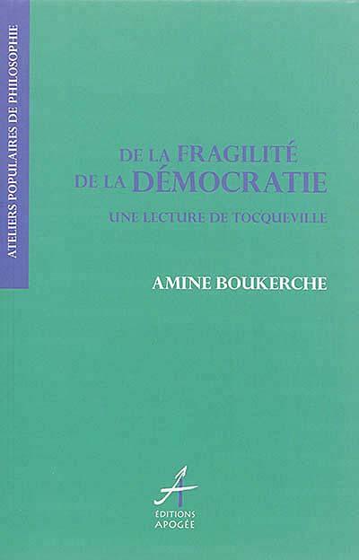 De la fragilité de la démocratie