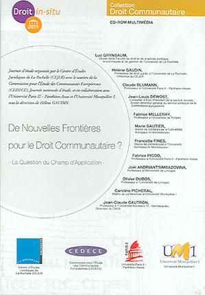 De nouvelles frontières pour le droit communautaire ? (coffret 1 CD-Rom)