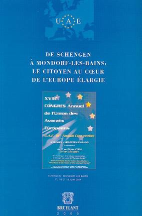 De Schengen à Mondorf-les-Bains : Le citoyen au coeur de l'Europe élargie