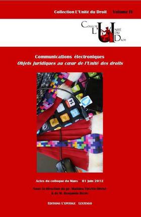 Des communications électroniques, objets juridiques au coeur de l'unité des droits