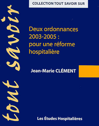 Deux ordonnances 2003-2005 : pour une réforme hospitalière