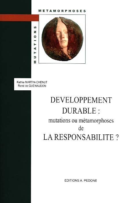Développement durable : mutations ou métamorphoses de la responsabilité ?