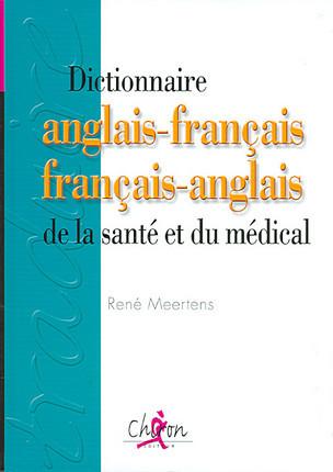 Dictionnaire anglais-français français-anglais de la santé et du médical