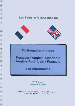Dictionnaire bilingue français anglais-américain, anglais-américain français des assurances