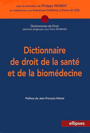 Dictionnaire de droit de la santé et de la biomédecine