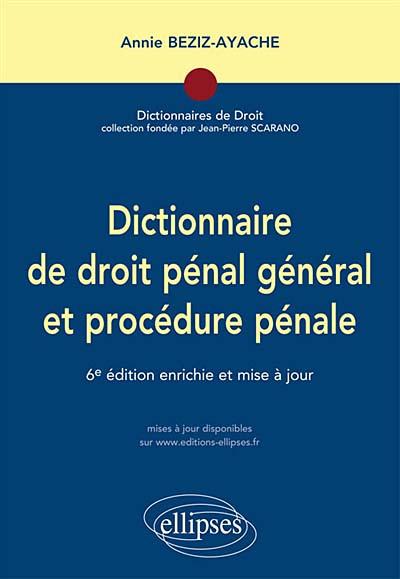 Dictionnaire de droit pénal général et procédure pénale