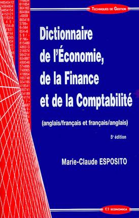 Dictionnaire de l'économie, de la finance et de la comptabilité (anglais-français et français-anglais)