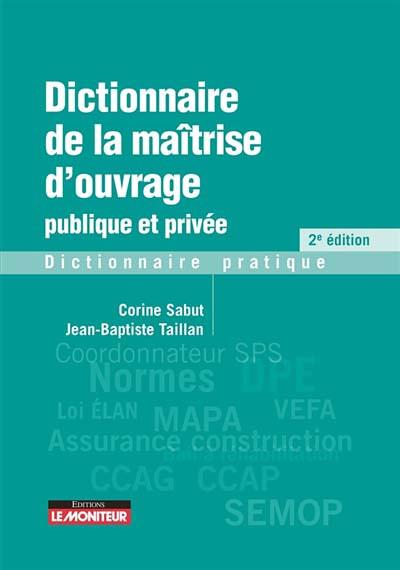 Dictionnaire de la maîtrise d'ouvrage publique et privée