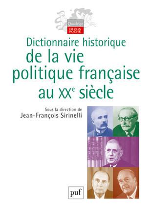 Dictionnaire historique de la vie politique française au XXe siècle