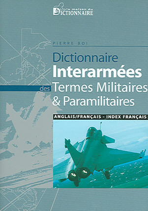 Dictionnaire interarmées des termes militaires & paramilitaires