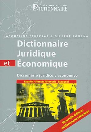 Dictionnaire juridique et économique français-espagnol, espagnol-français