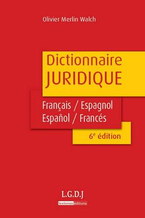 Dictionnaire juridique français-espagnol, español-francés