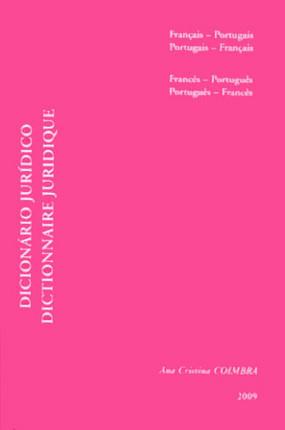 Dictionnaire juridique français-portugais, portugais-français - Dicionário jurídico francês-português, portugês-francês