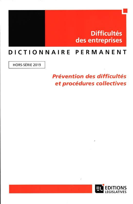 Dictionnaire permanent, hors-série 2019 - Difficultés des entreprises