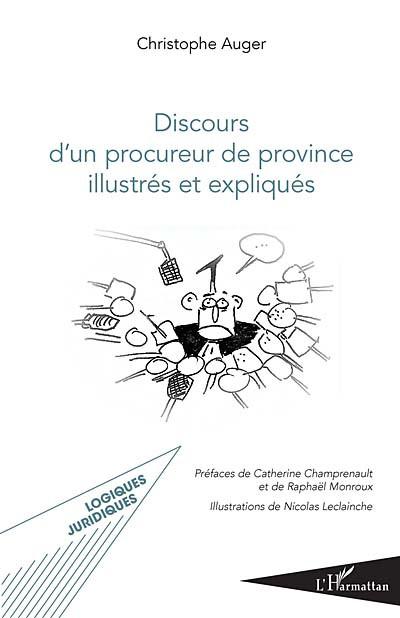 Discours d'un procureur de province illustrés et expliqués
