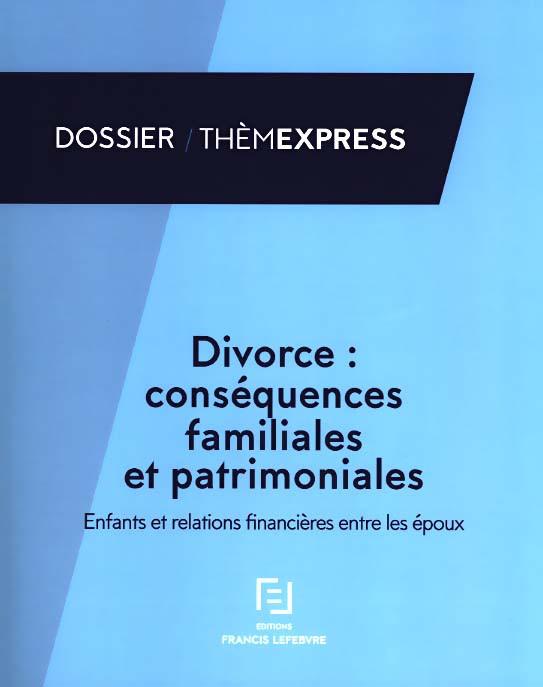 Divorce : conséquences familiales et patrimoniales