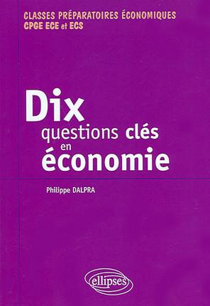 Dix questions clés en économie