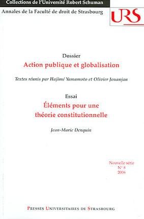 Dossier : action publique et globalisation - Essai : éléments pour une théorie constitutionnelle