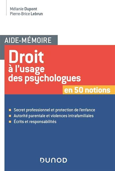 Droit à l'usage des psychologues en 50 notions