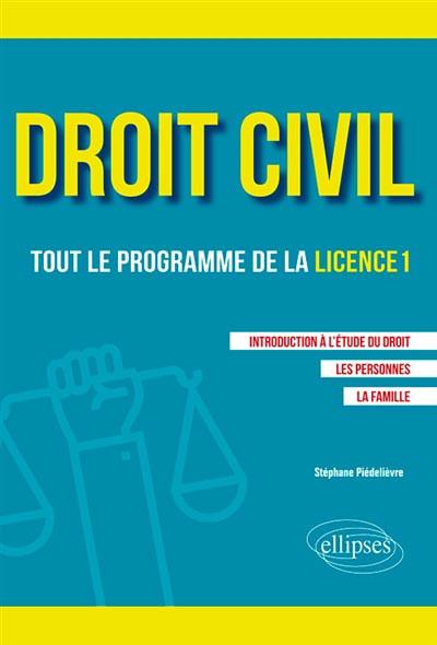 Droit Civil Tout Le Programme De La Licence 1 Piedelievre 9782340026582 Lgdj Fr