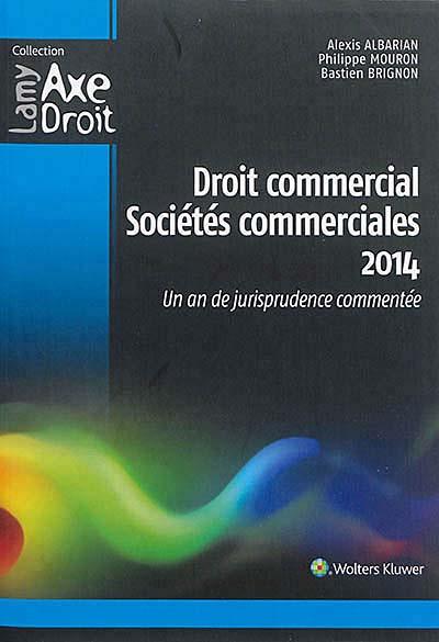 Droit commercial, sociétés commerciales 2014