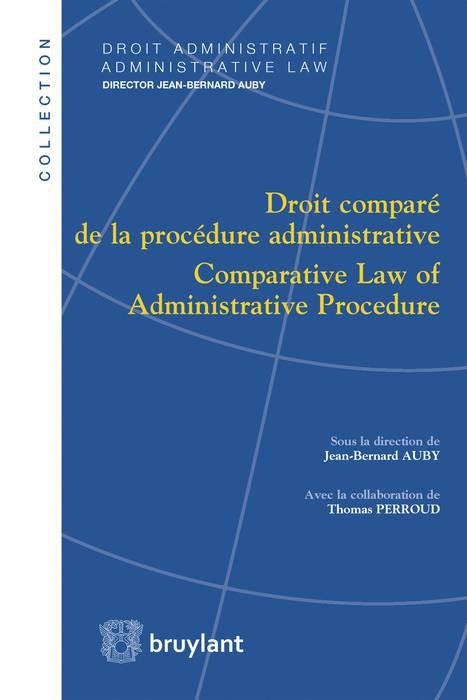 Droit comparé de la procédure administrative / Comparative Law of Administrative Procedure
