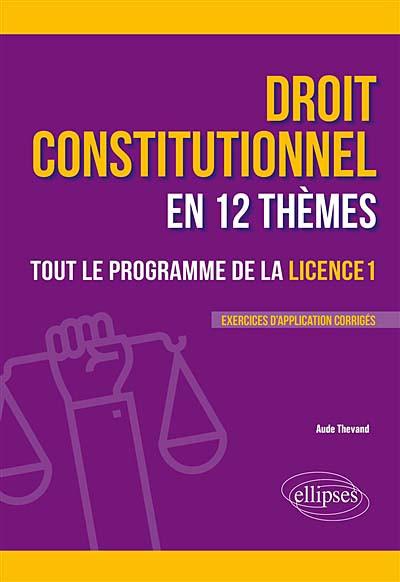 Droit constitutionnel en 12 thèmes