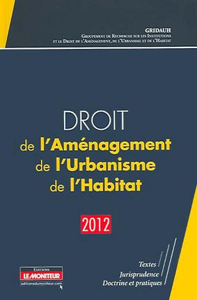 Droit de l'Aménagement, de l'Urbanisme de l'Habitat 2012