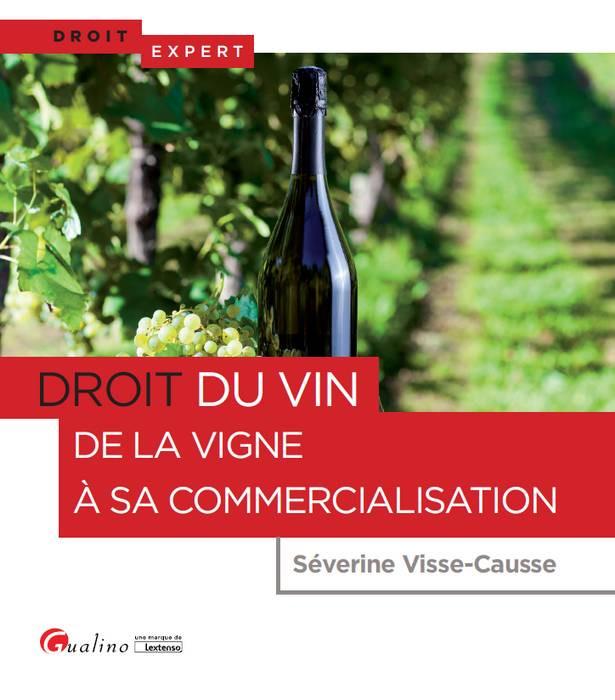 [EBOOK] Droit du vin. De la vigne à sa commercialisation