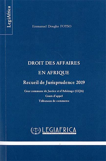 Droit des affaires en Afrique - Recueil de jurisprudence 2019