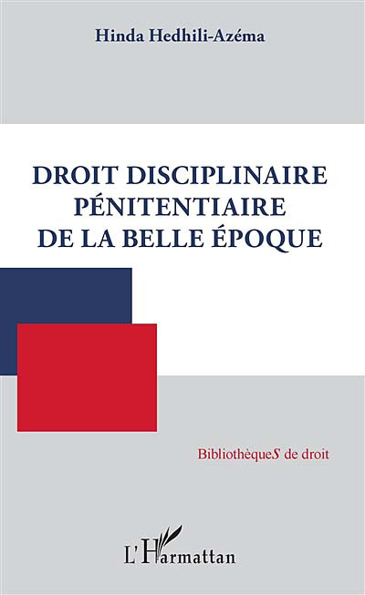 Droit disciplinaire pénitentiaire de la Belle Époque