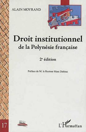 Droit Institutionnel De La Polynesie Francaise Moyrand 9782296992788 Lgdj Fr